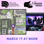 DALLAS SYMPHONY ORCHESTRA'S CONCERT TRUCK WILL BE UTD'S CAMPUS!