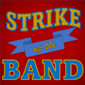 Streamed Concert: Strike Up The Band