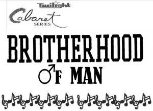 Twilight Cabaret: Brotherhood of Man