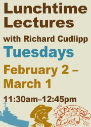 Lunchtime Lectures presented by Richard Cudlipp