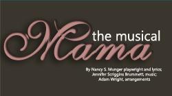 Mama, the Musical